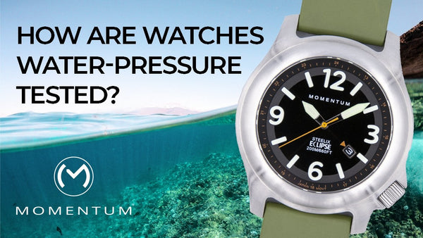 How Are Watches Water-Pressure Tested? | Momentum Watches US