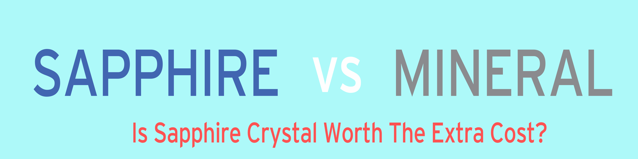 What's The Benefit Of Sapphire Crystal? | Sapphire vs