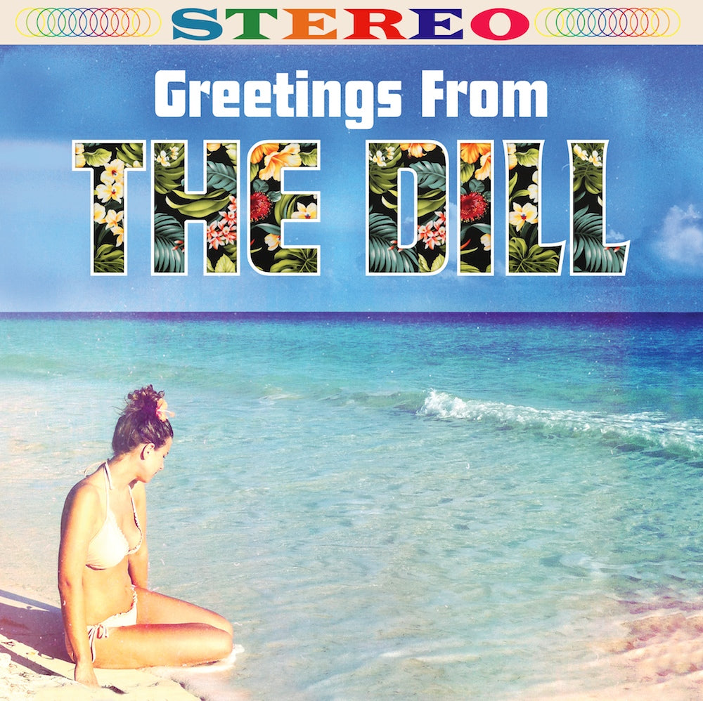 """GREETINGS FROM"" - THE DILL (VINYL)"