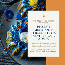 MEDICINAL DESSERT COURSE & eBOOK: How to Make Medicinal, Foraged & Seasonal Treats