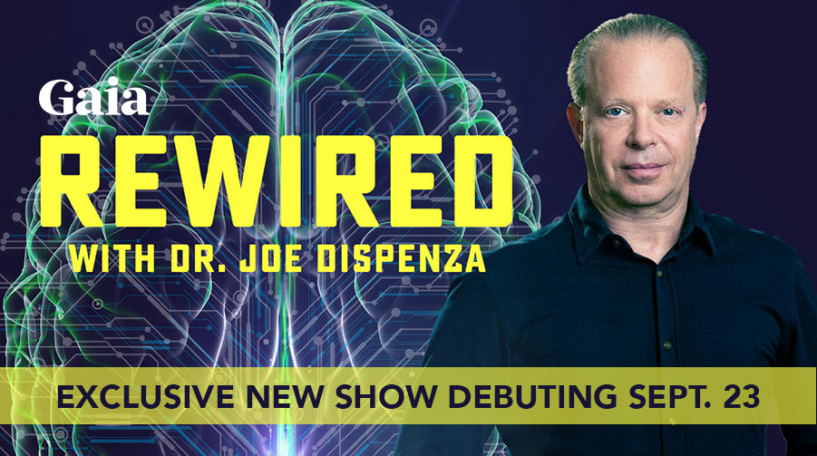 REWIRED: Dr. Joe's new series on Gaia TV