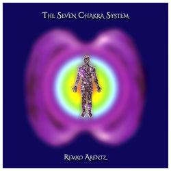 The Seven Chakra System by Remko Arentz