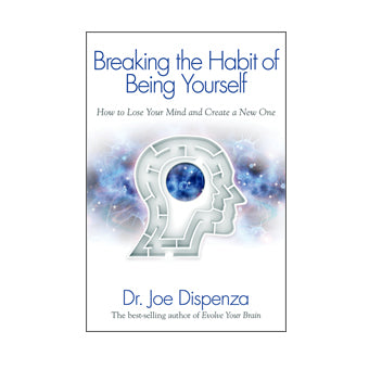 Breaking the Habit of Being Yourself (Paperback Book)