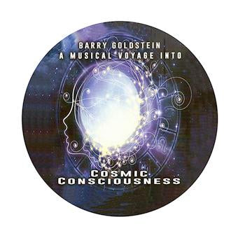 A Musical Voyage into Cosmic Consciousness by Barry Goldstein