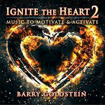 Ignite the Heart 2: Music to Motivate & Activate by Barry Goldstein (Download)