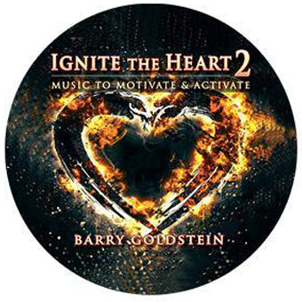 Ignite the Heart 2: Music to Motivate & Activate by Barry Goldstein