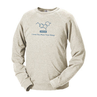 Sweatshirt ~ Unisex I Love You More Than Sleep: Pineal Gland