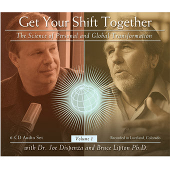 Get Your Shift Together Vol 1: The Science of Personal and Global Transformation (6-CD Set)