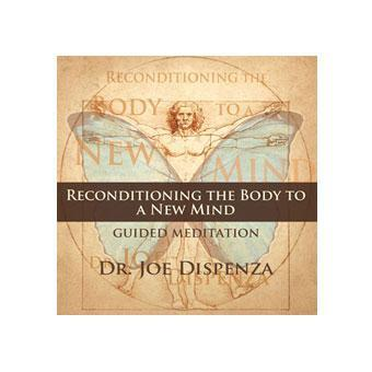 Reconditioning the Body to a New Mind Meditation (Download)