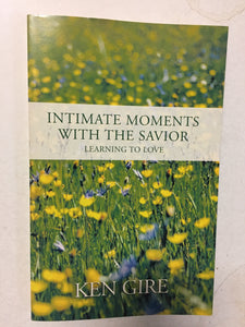Intimate Moments With the Savior Learning To Love - Slickcatbooks