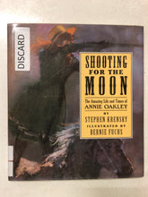 Shooting for the Moon The Life and Times of Annie Oakley - Slick Cat Books