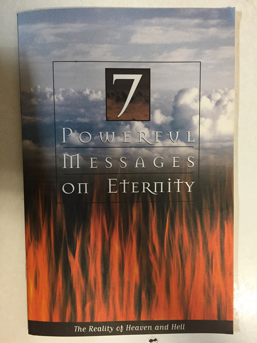 7 Powerful Messages on Eternity The Reality of Heaven and He'll -Slick Cat Books