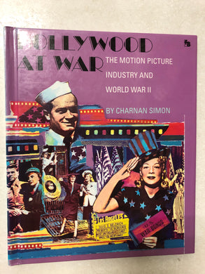 Hollywood At War The Motion Picture Industry and World War II