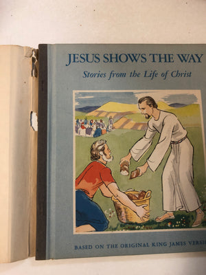 Jesus Shows the Way Stories From the Life of Christ