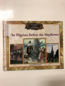 The Pilgrims Before the Mayflower (The Library of the Pilgrims)