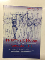 Thirty-Six Hours Before Appomattox April 6-7, 1865 - Slickcatbooks