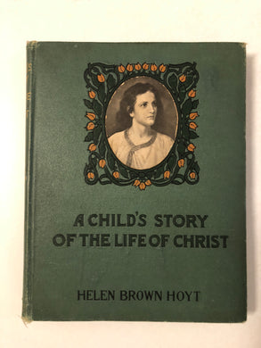 A Child's Story of the Life of Christ - Slick Cat Books