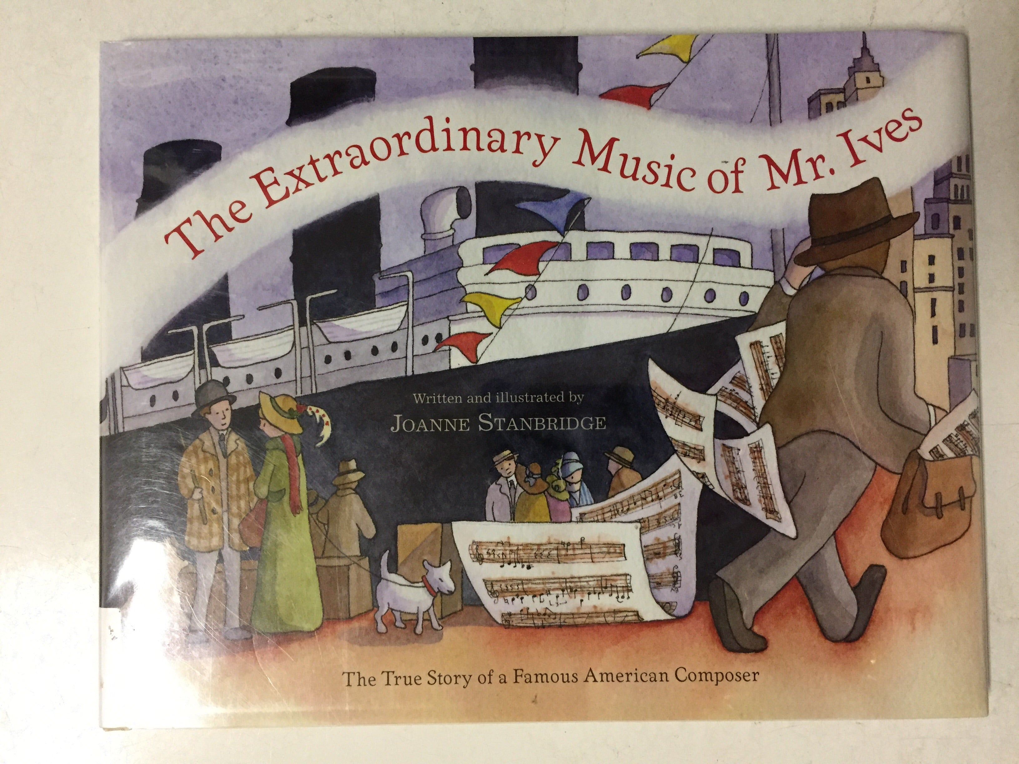 The Extraordinary Music of Mr. Ives The True Story of a Famous American Composer - Slickcatbooks
