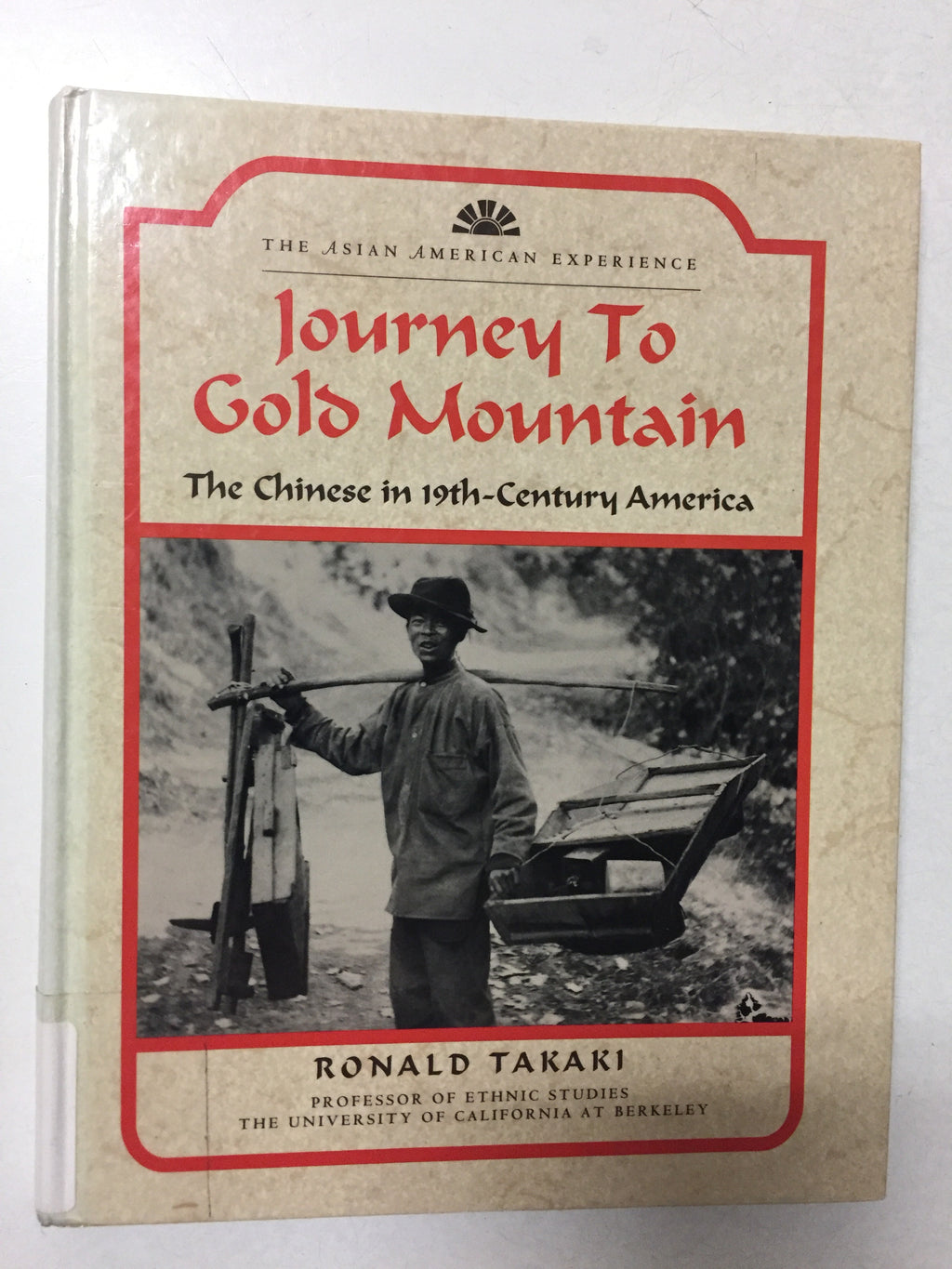 Journey To Gold Mountain The Chinese in 19th-Century America - Slickcatbooks