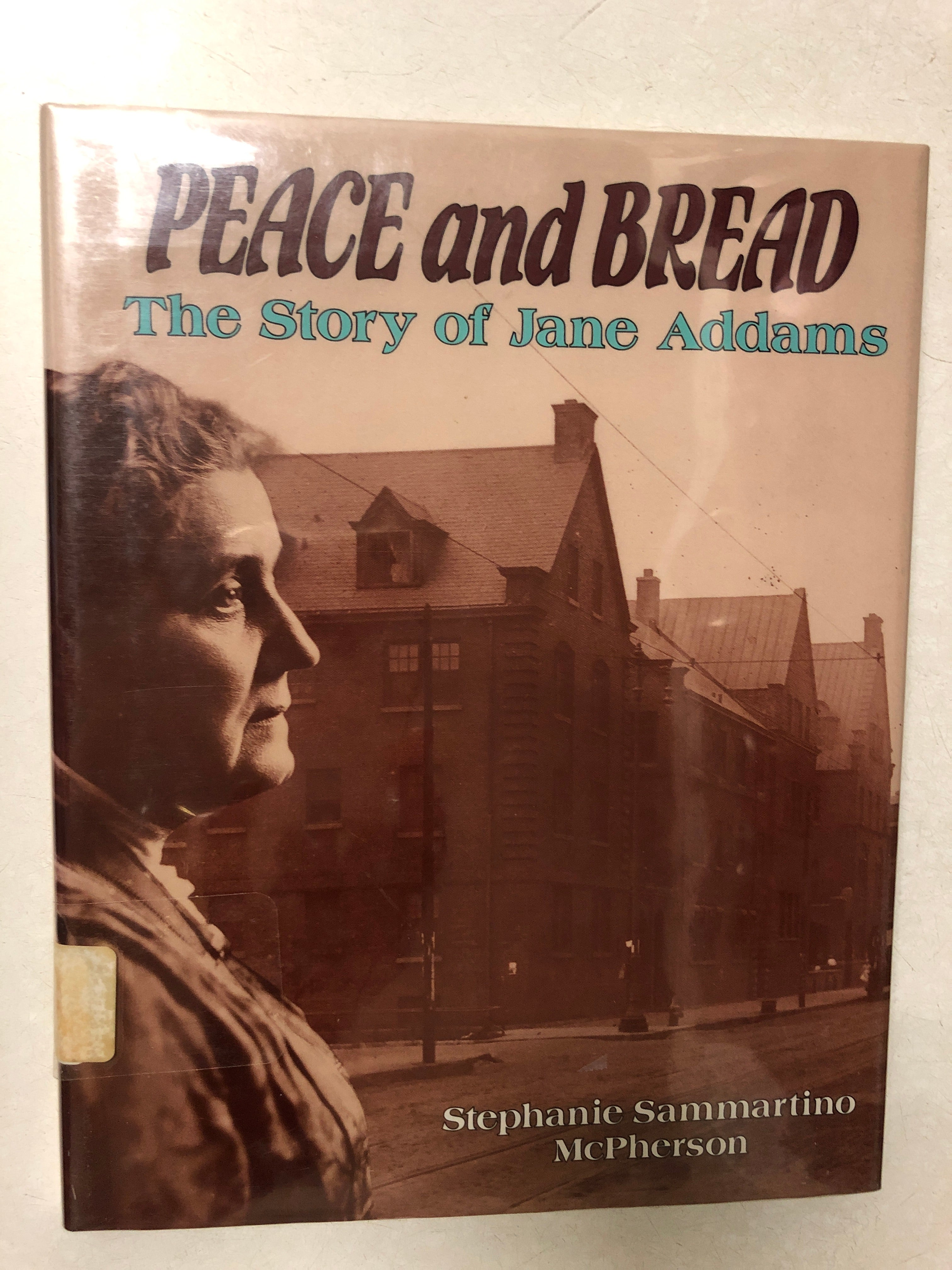 Peace and Bread The Story of Jane Addams - Slick Cat Books