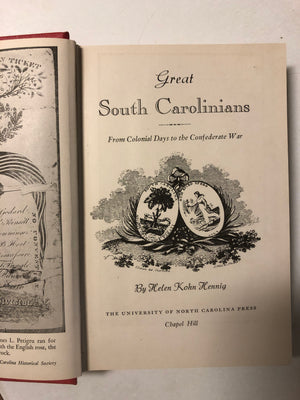 Great South Carolinians From Colonial Days to the Confederate War Volume 1