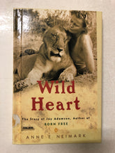 Wild Heart The Story of Joy Adamson, Author of Born Free - Slick Cat Books