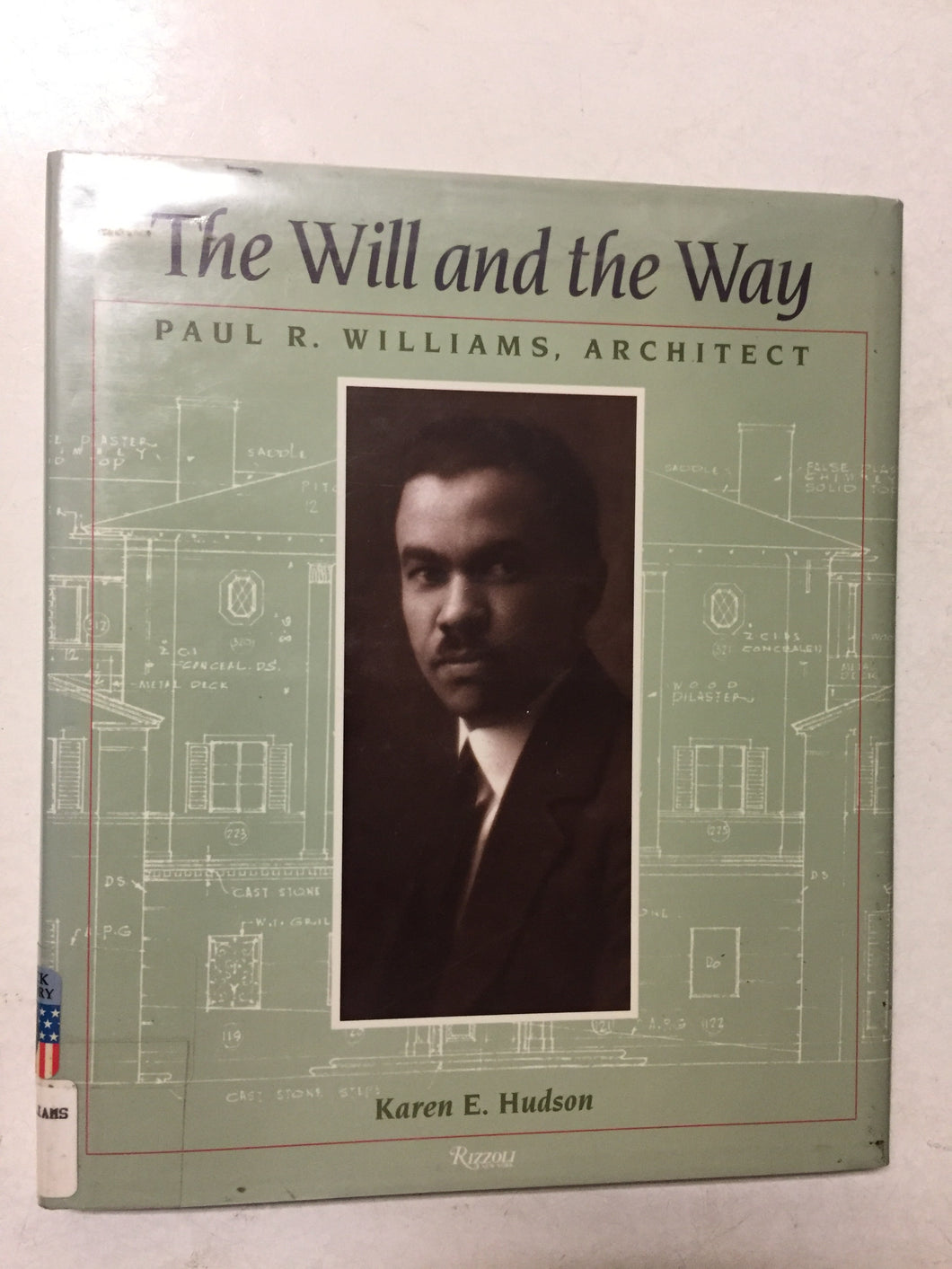 The Will and the Way Paul R. Williams, Architect - Slickcatbooks