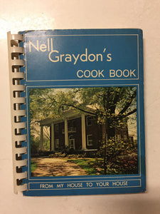 Nell Graydon's Cook Book From My House To Your House - Slickcatbooks