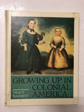 Growing Up In Colonial America - Slick Cat Books