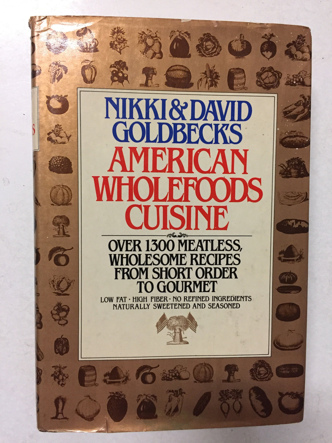 Nikki & David Goldbeck's American Wholefoods Cuisine Over 1300 Meatless, Wholesome Recipes From Short Order to Gourmet - Slickcatbooks