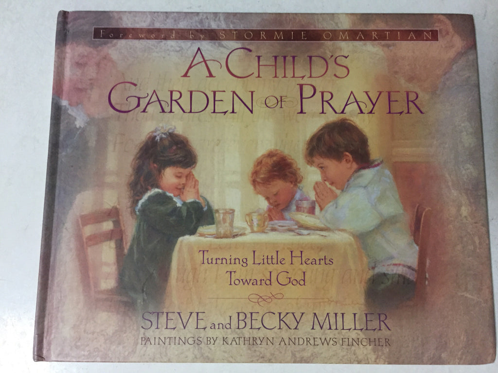 A Child's Garden of Prayer Turning Little Hearts Toward God - Slickcatbooks