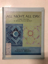 All Night, All Day: A Child's First Book of African-American Spirituals - Slick Cat Books
