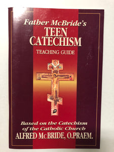 Father McBride's Teen Catechism Teaching Guide - Slick Cat Books