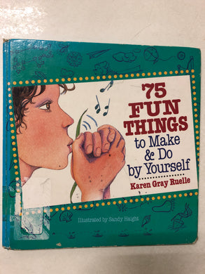 75 Fum Things to Make & Do by Yourself - Slick Cat Books