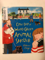 One Day At the Wood Green Animal Shelter - Slick Cat Books