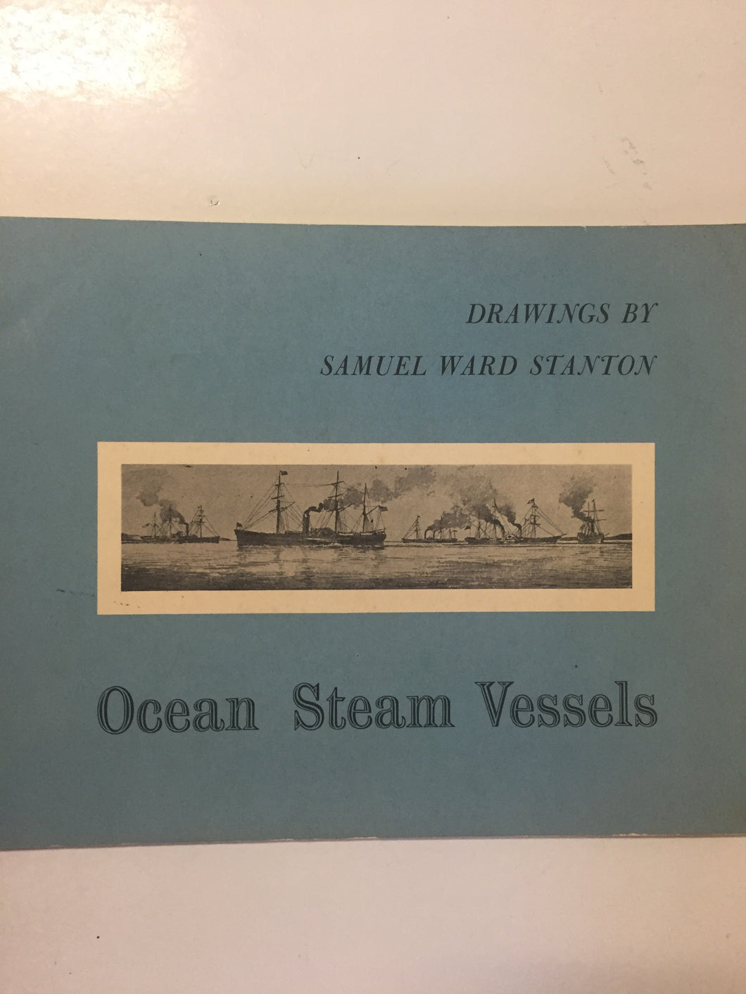 Ocean Steam Vessels Drawings By Samuel Ward Stanton - Slick Cat Books