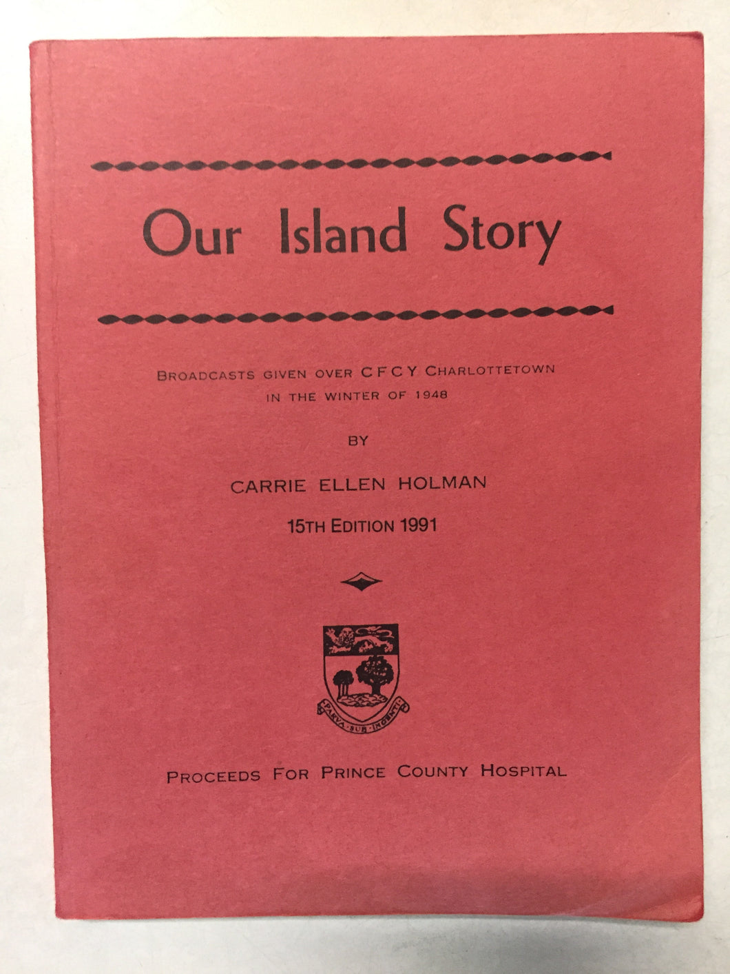 Our Island Story Broadcast Over CFCY Charlottetown in the Winter of 1948 - Slickcatbooks
