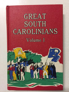 Great South Carolinians From Colonial Days to the Confederate War Volume 1 - Slickcatbooks