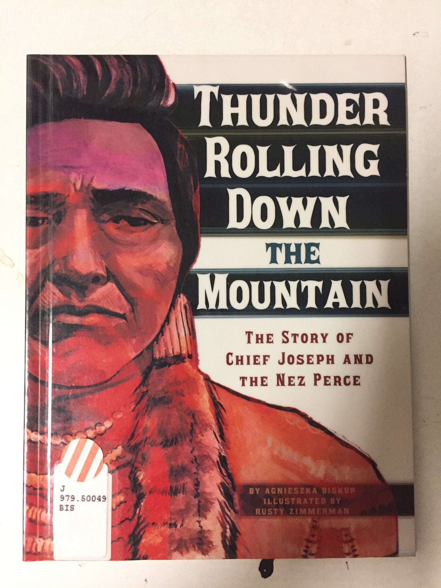 Thunder Rolling Down the Mountain The Story of Chief Joseph and the Nez Perce - Slickcatbooks