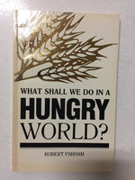 What Shall We Do In A Hungry World - Slickcatbooks