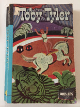 Toby Tyler Or Ten Weeks With A Circus - Slickcatbooks