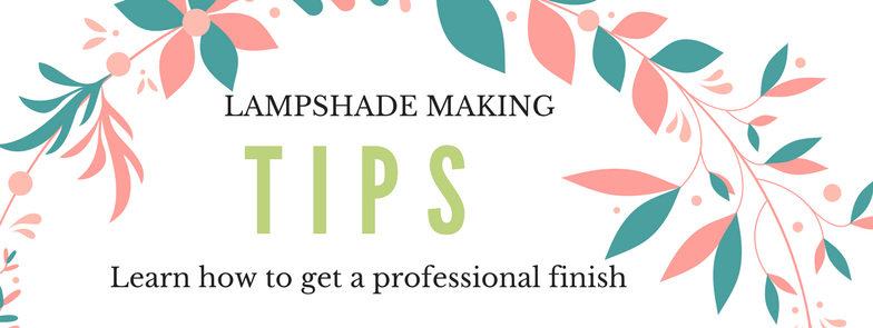 Lampshade Making Tips From A Professional - how to make lampshades from scratch