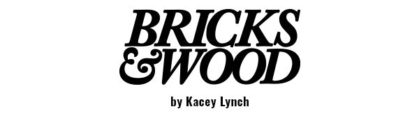 Bricks and Wood by Kacey Lynch
