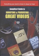 JumpStart Guide to Shooting & Producing Great Videos (Tutorial DVD for your Camcorder)