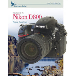 Blue Crane Digital DVD: Introduction to the Nikon D800, D800E