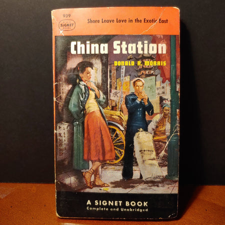 """China Station"" by Donald R Morris, Signet book number 939, 1952"