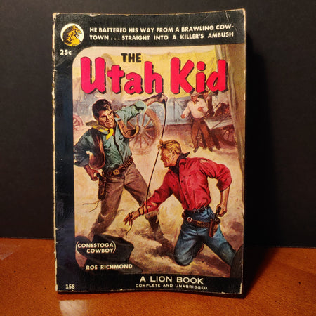 """The Utah Kid"" by Roe Richmond, a lion book number 158, dated 1953."