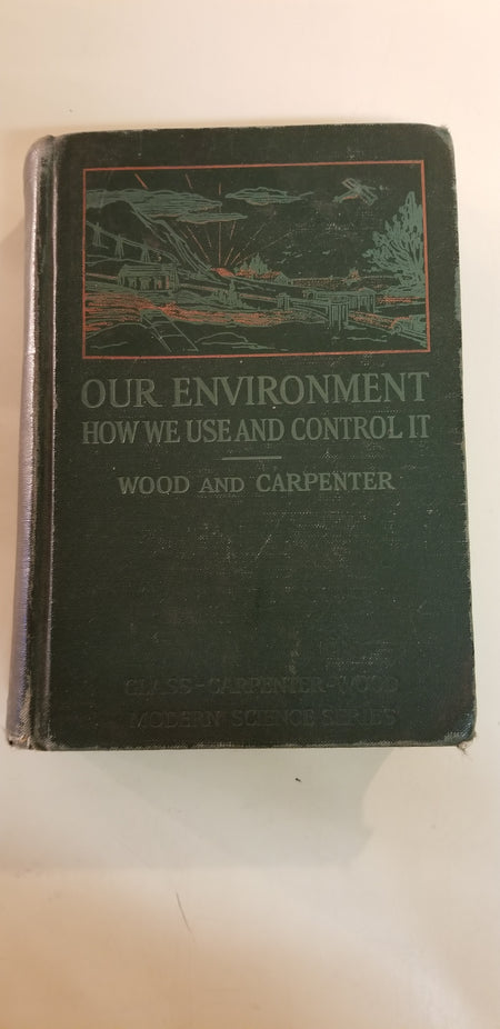 Book III our environment, how we use and control it, 1934