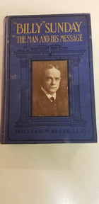 Billy sunday, the man and his message,  1914