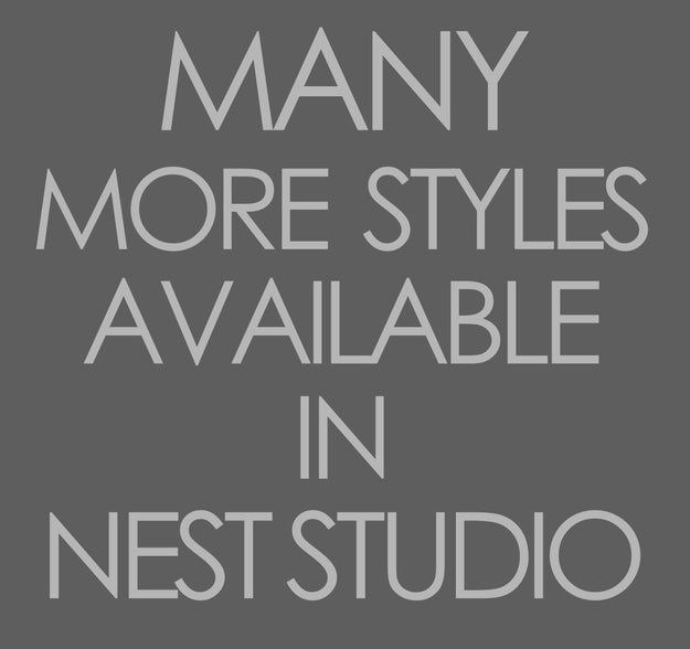 Many More Styles Available in Nest Studio